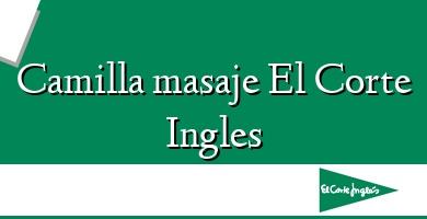 Comprar  &#160Camilla masaje El Corte Ingles