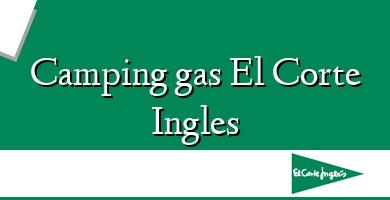 Comprar  &#160Camping gas El Corte Ingles