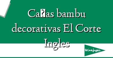 Comprar  &#160Cañas bambu decorativas El Corte Ingles