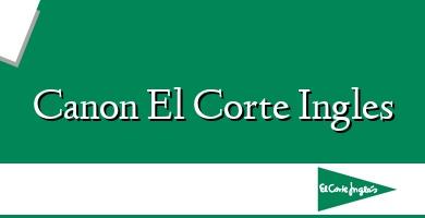 Comprar  &#160Canon El Corte Ingles