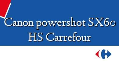Comprar  &#160Canon powershot SX60 HS Carrefour