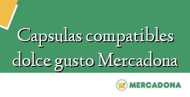 Comprar &#160Capsulas compatibles dolce gusto Mercadona