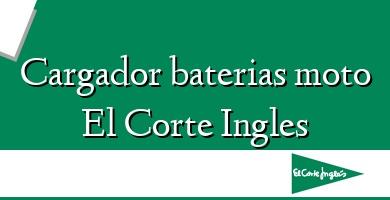 Comprar  &#160Cargador baterias moto El Corte Ingles