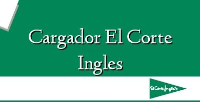 Comprar  &#160Cargador El Corte Ingles