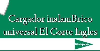 Comprar  &#160Cargador inalamBrico universal El Corte Ingles