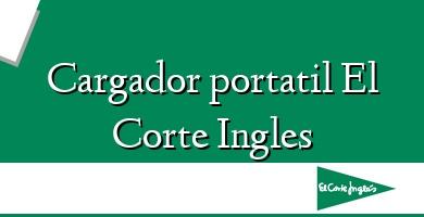 Comprar  &#160Cargador portatil El Corte Ingles