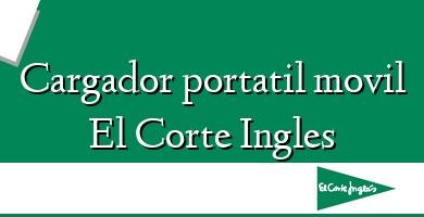 Comprar  &#160Cargador portatil movil El Corte Ingles