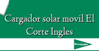 Comprar  &#160Cargador solar movil El Corte Ingles