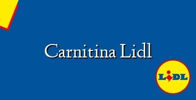 Comprar &#160Carnitina Lidl