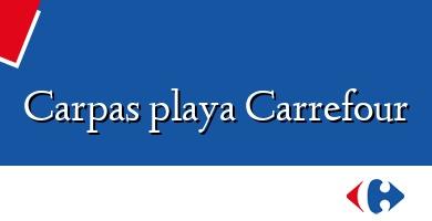Comprar  &#160Carpas playa Carrefour