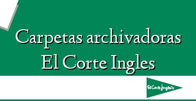 Comprar  &#160Carpetas archivadoras El Corte Ingles