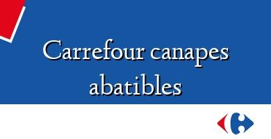 Comprar  &#160Carrefour canapes abatibles
