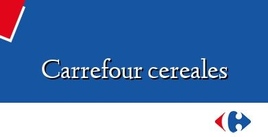 Comprar &#160Carrefour cereales