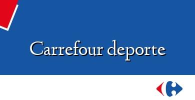 Comprar &#160Carrefour deporte