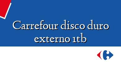 Comprar &#160Carrefour disco duro externo 1tb