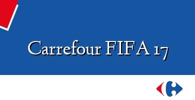 Comprar  &#160Carrefour FIFA 17