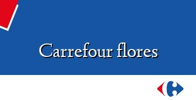 Comprar  &#160Carrefour flores