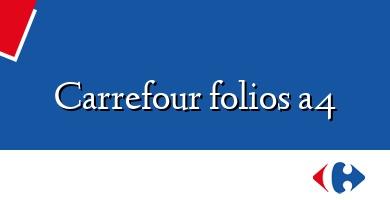 Comprar &#160Carrefour folios a4
