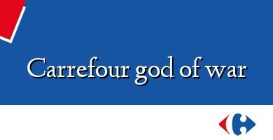 Comprar  &#160Carrefour god of war