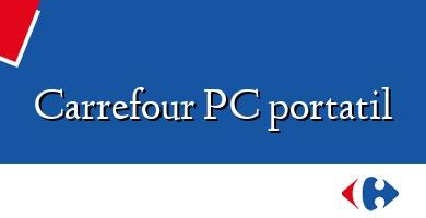 Comprar  &#160Carrefour PC portatil