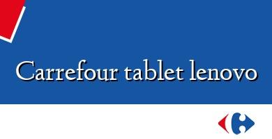 Comprar  &#160Carrefour tablet lenovo