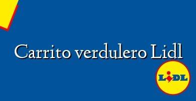 Comprar &#160Carrito verdulero Lidl
