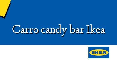 Comprar &#160Carro candy bar Ikea