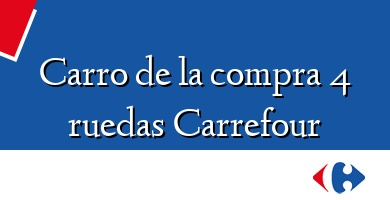 Comprar &#160Carro de la compra 4 ruedas Carrefour