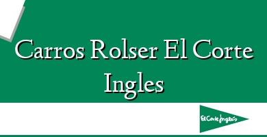 Comprar &#160Carros Rolser El Corte Ingles
