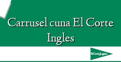 Comprar  &#160Carrusel cuna El Corte Ingles