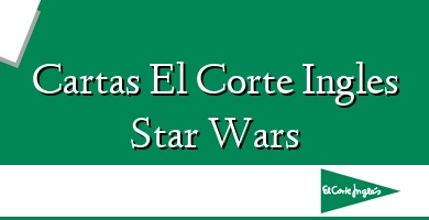 Comprar  &#160Cartas El Corte Ingles Star Wars