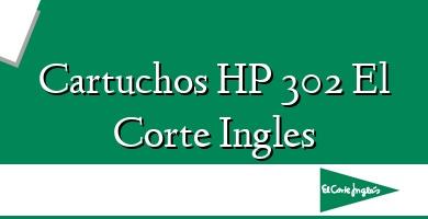 Comprar  &#160Cartuchos HP 302 El Corte Ingles