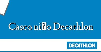 Comprar &#160Casco niño Decathlon