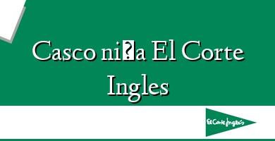 Comprar  &#160Casco niña El Corte Ingles