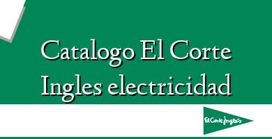 Comprar  &#160Catalogo El Corte Ingles electricidad