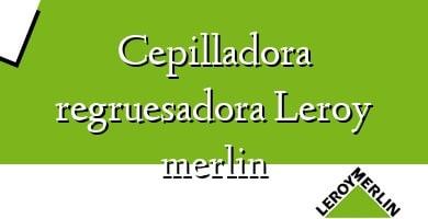 Comprar  &#160Cepilladora regruesadora Leroy merlin