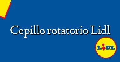 Comprar &#160Cepillo rotatorio Lidl