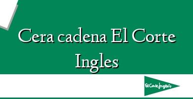 Comprar  &#160Cera cadena El Corte Ingles