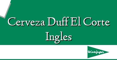 Comprar  &#160Cerveza Duff El Corte Ingles