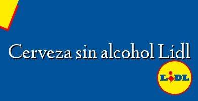 Comprar &#160Cerveza sin alcohol Lidl