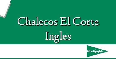 Comprar  &#160Chalecos El Corte Ingles
