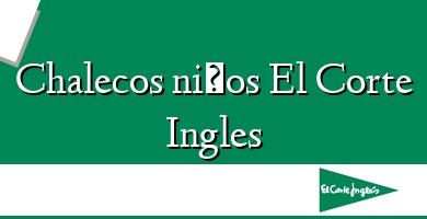 Comprar  &#160Chalecos niños El Corte Ingles