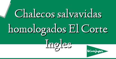 Comprar  &#160Chalecos salvavidas homologados El Corte Ingles