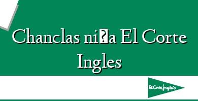 Comprar  &#160Chanclas niña El Corte Ingles