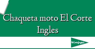 Comprar &#160Chaqueta moto El Corte Ingles
