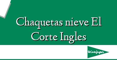 Comprar  &#160Chaquetas nieve El Corte Ingles