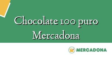 Comprar  &#160Chocolate 100 puro Mercadona