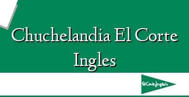 Comprar &#160Chuchelandia El Corte Ingles