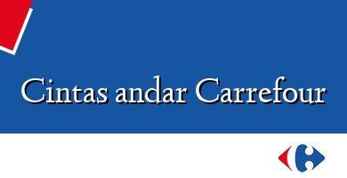 Comprar &#160Cintas andar Carrefour