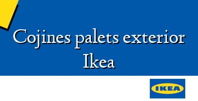 Comprar &#160Cojines palets exterior Ikea